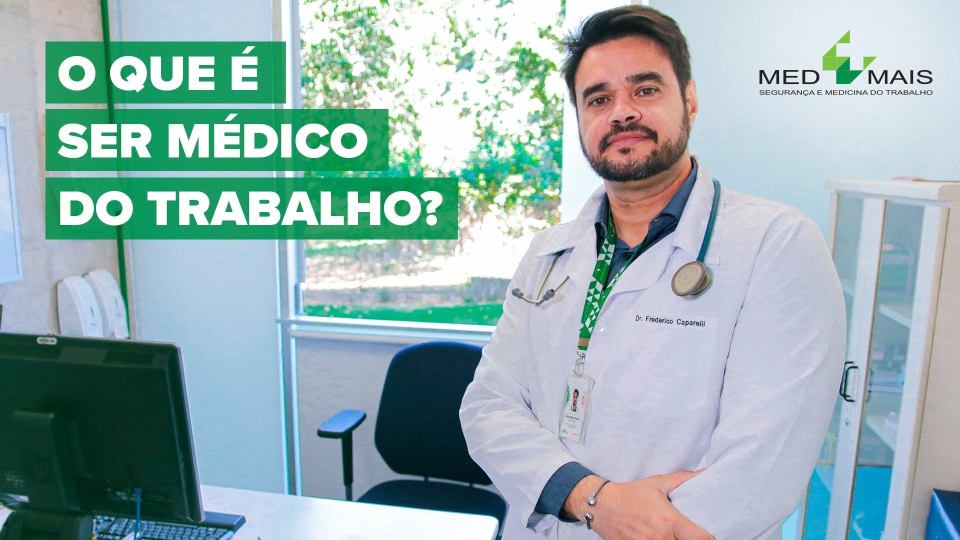 O que é ser médico do trabalho?