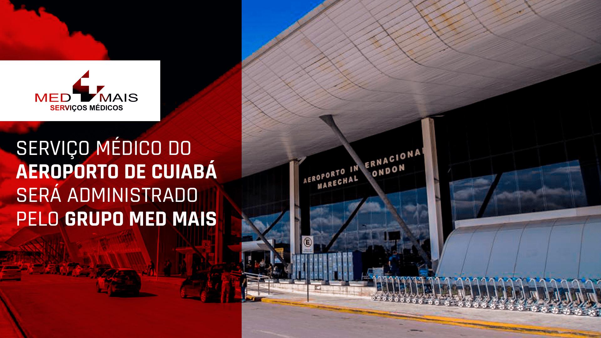 Serviço médico do Aeroporto de Cuiabá será administrado pelo Grupo Med Mais