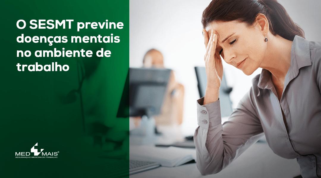 SESMT previne doenças mentais no ambiente de trabalho