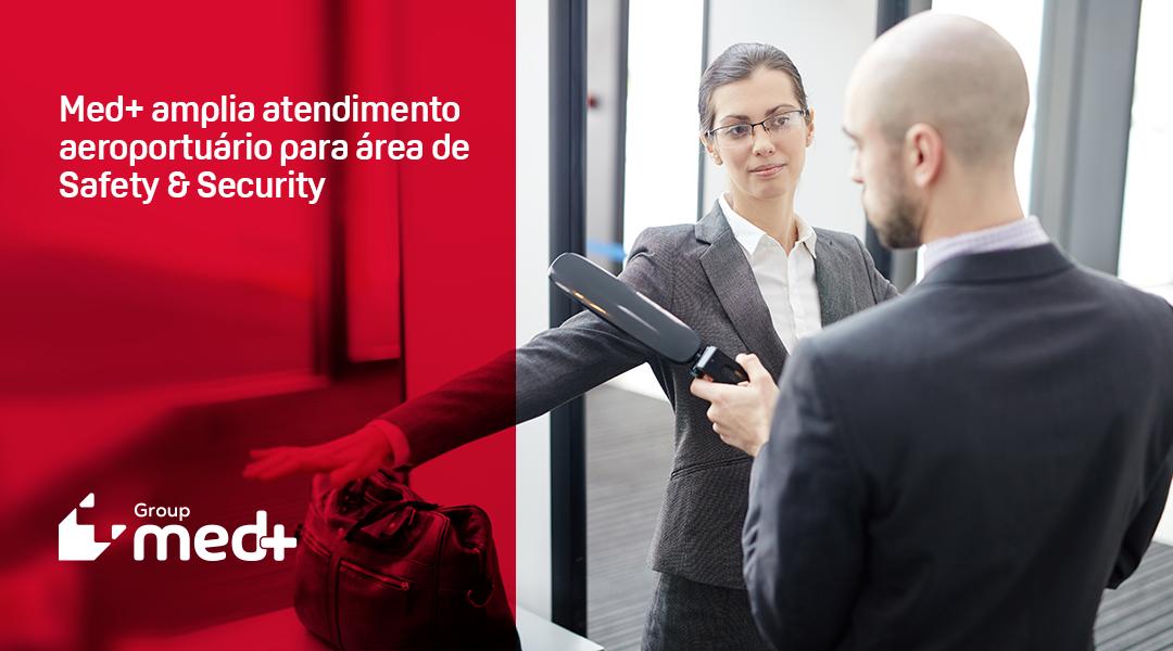Med+ amplia atendimento aeroportuário para área de Safety & Security