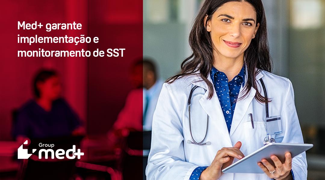 Grupo MED+ garante a implementação e monitoramento de Saúde e Segurança do Trabalhador