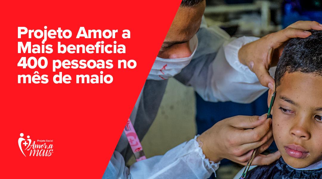Projeto Amor a Mais beneficia 400 pessoas no mês de maio