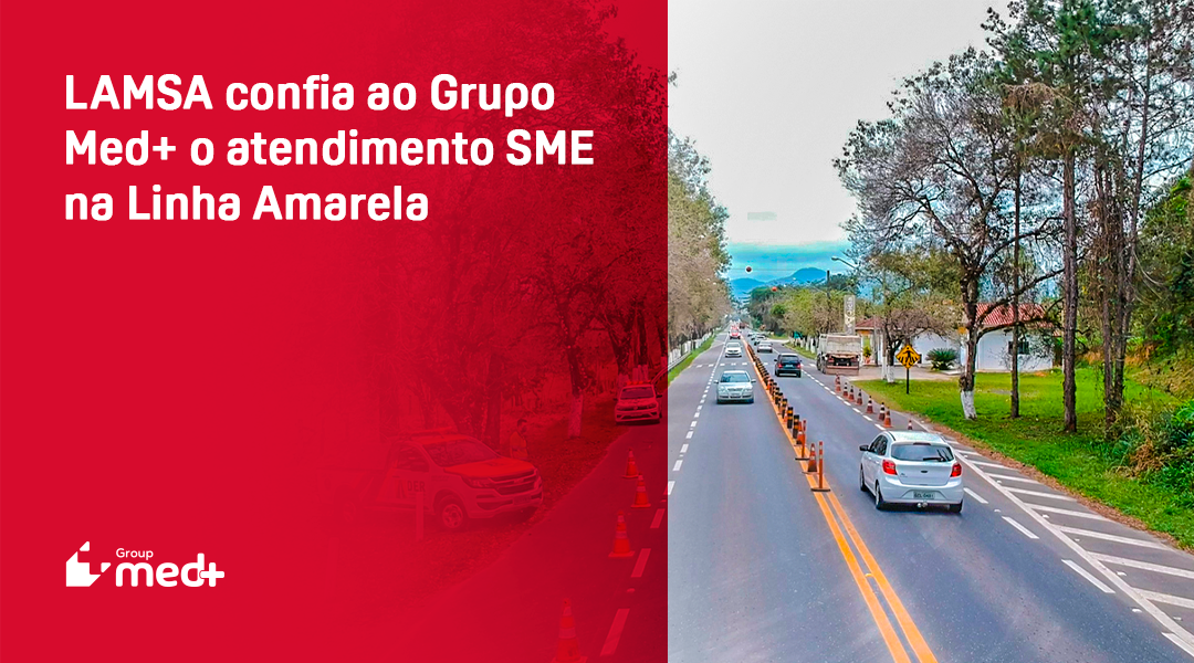 LAMSA confia ao Grupo Med+ o atendimento de urgência e emergência na Linha Amarela