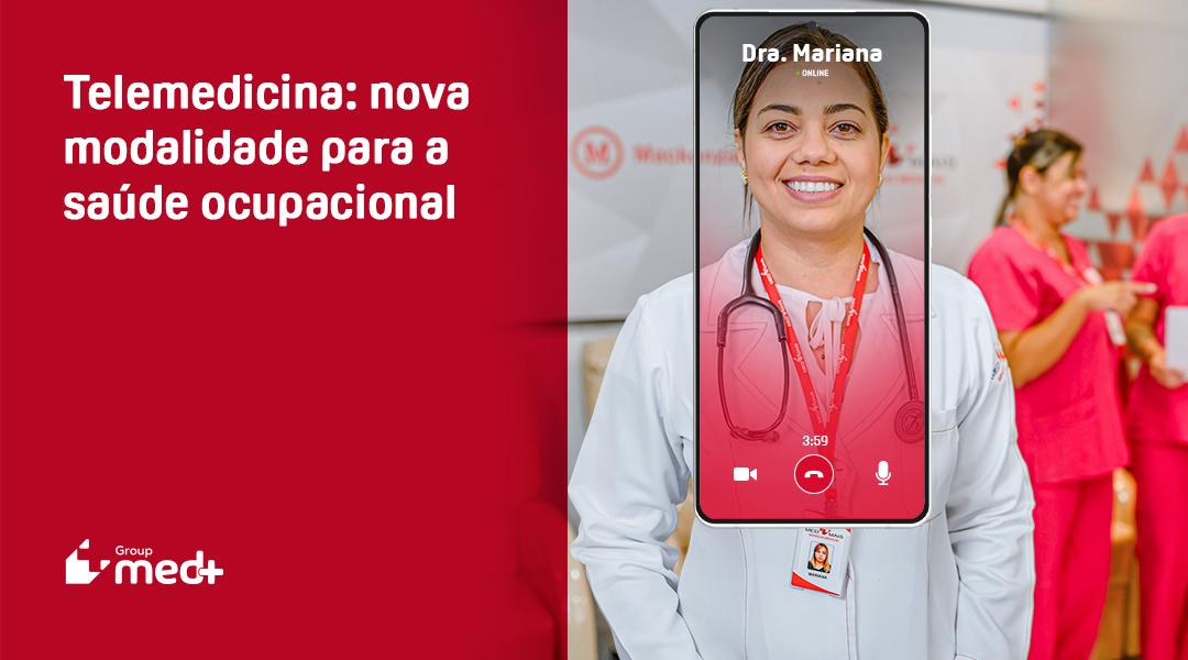Telemedicina: Med+ oferece a nova modalidade para a saúde ocupacional