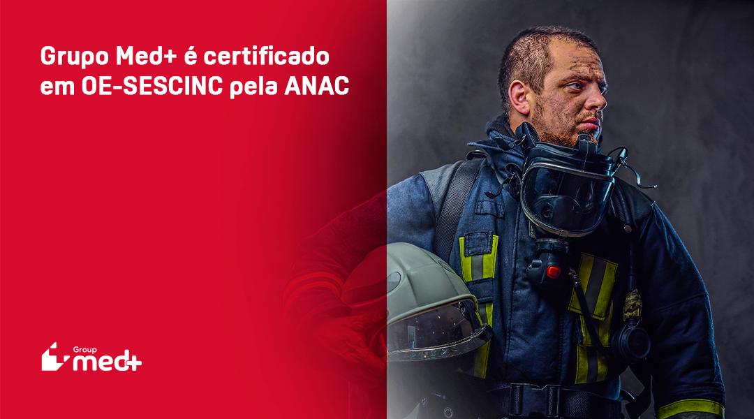 Grupo Med+ é certificado em OE-SESCINC pela ANAC